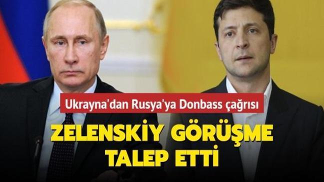 Ukrayna'dan Rusya'ya Donbass çağrısı... Zelenskiy görüşme talep etti