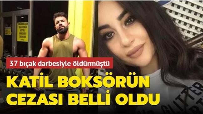 Zeynep'i 37 bıçak darbesiyle öldüren  boksör Selim Ahmet Kemaloğlu'na müebbet hapis cezası