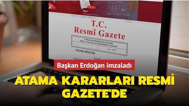 Başkan Erdoğan imzaladı... Atama kararları Resmi Gazete'de