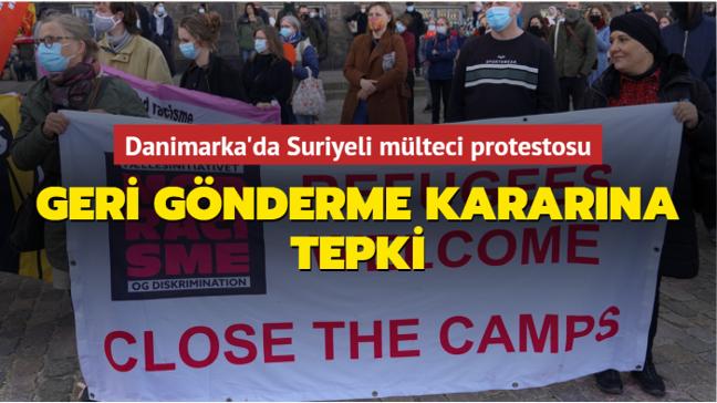 Danimarka'da Suriyeli mülteci protestosu... Geri gönderme kararına tepki