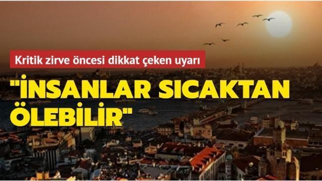 2050'ye doğru Türkiye'nin karşılaşması olası tehlikeleri Meclis'te anlattı: İnsanlar sıcaktan ölebilir