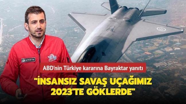 """ABD'nin Türkiye kararına Bayraktar yanıtı: """"İnsansız savaş uçağımız 2023'te göklerde"""""""