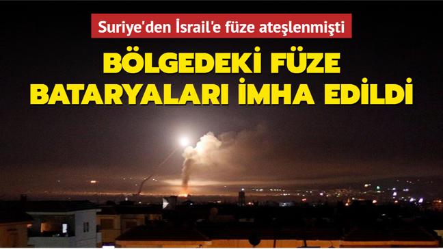 İsrail, Suriye'den füze ateşleyen bataryaları vurdu