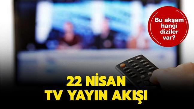 """22 Nisan Perşembe Atv, Kanal D, Fox Tv, Show Tv, Star Tv yayın akışı! Bu akşam hangi diziler var"""""""