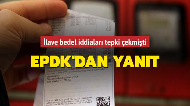 """Tepki çeken fatura iddiasına EPDK'dan yanıt: """"İlave bedel söz konusu değil"""""""