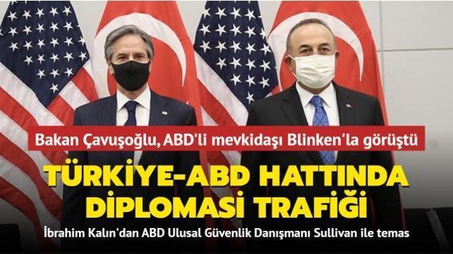 Dışişleri Bakanı Mevlüt Çavuşoğlu, ABD'li mevkidaşı Antony Blinken'la görüştü