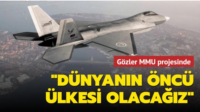 """Gözler Milli Muharip Uçak ve İnsansız Savaş Uçağı projesinde! """"Dünyanın öncü ülkesi olacağız"""""""