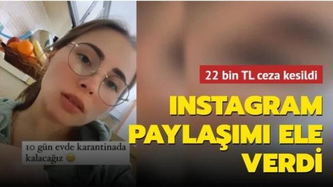 Instagram paylaşımı ele verdi! Karantinayı ihlale 22 bin TL ceza