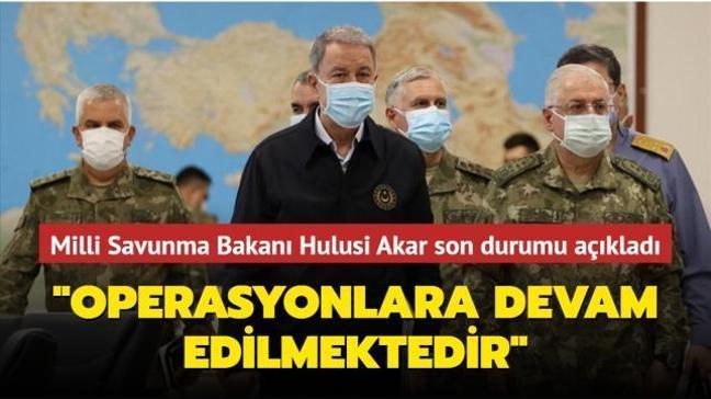 """Milli Savunma Bakanı Akar duyurdu...  """"Operasyonlara devam edilmektedir"""""""