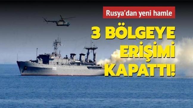 Karadeniz'in üç bölgesine erişim Rusya tarafından kapatıldı