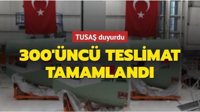 """TUSAŞ Airbus A320 Section 19 Barrel Programı"""" kapsamında 300'üncü teslimatını yaptı"""