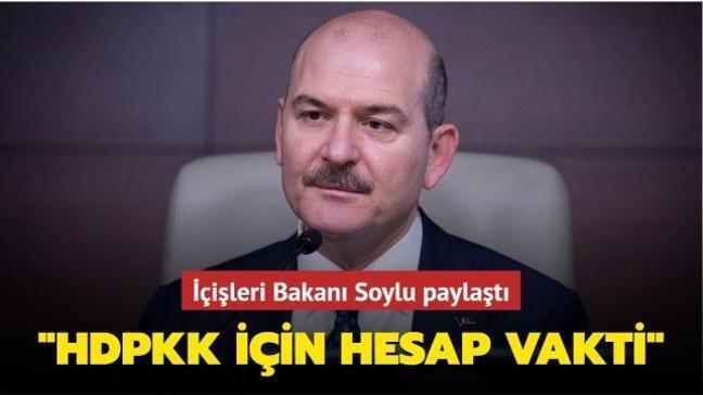 """İçişleri Bakanı Soylu paylaştı... """"HDPKK için hesap vakti"""""""
