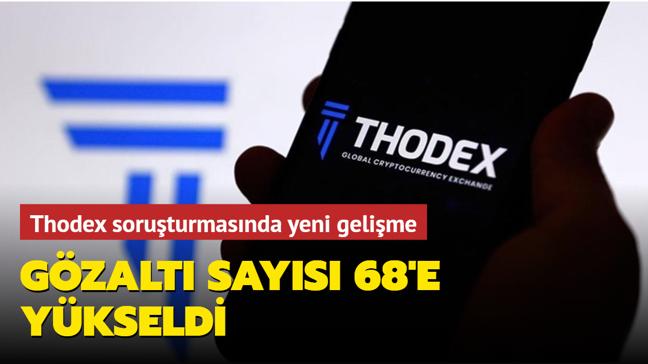 Thodex soruşturmasında yeni gelişme... Gözaltı sayısı 68'e yükseldi