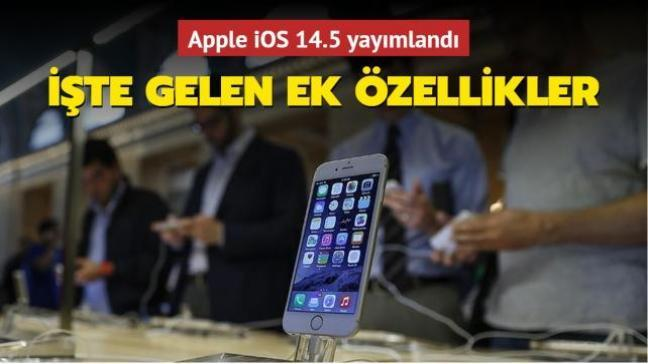 Apple iOS 14.5 yayımlandı... İşte gelen ek özellikler
