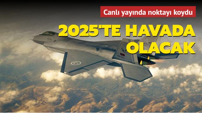 Canlı yayında noktayı koydu: 2025'te havada olacak