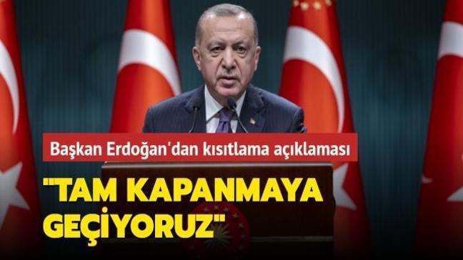 """Başkan Erdoğan Kabine Toplantısı sonrası açıkladı... """"Tam kapanmaya geçiyoruz"""""""
