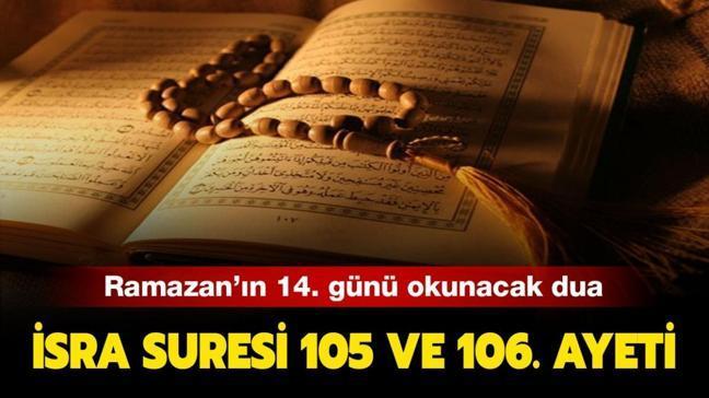 İsra Suresi 105 ve 106. ayeti Türkçe okunuşu: İşte Ramazan'ın 14. günü okunacak İsra Suresi ve anlamı!