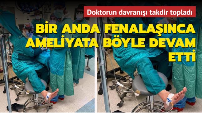 Fenalaşan doktor, ayağına serum bağlatarak ameliyata devam etti