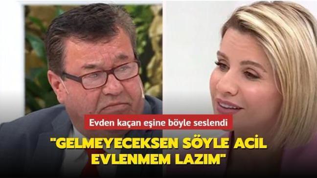 """Evden kaçan eşine Esra Erol'da böyle seslendi: """"Gelmeyeceksen söyle benim acil evlenmem lazım"""""""