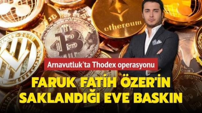 Son dakika haberi: Arnavutluk'ta flaş Thodex operasyonu! Faruk Fatih Özer'in saklandığı eve baskın yapıldı