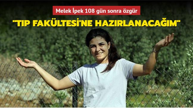 """108 gün sonra tahliye edilen Melek İpek hayallerini anlattı: """"Tıp Fakültesi'ne hazırlanacağım"""""""