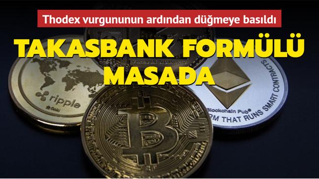 Thodex vurgununun ardından kriptoya Takasbank formülü