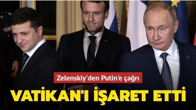 Zelenskiy Putin ile görüşme için Vatikan'ı işaret etti