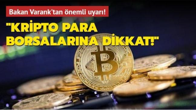Bakan Varank uyardı: Kripto para borsalarına dikkat!