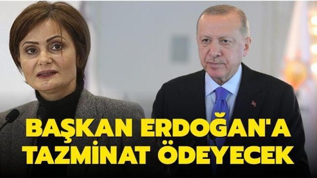 Canan Kaftancıoğlu Başkan Erdoğan'a tazminat ödeyecek