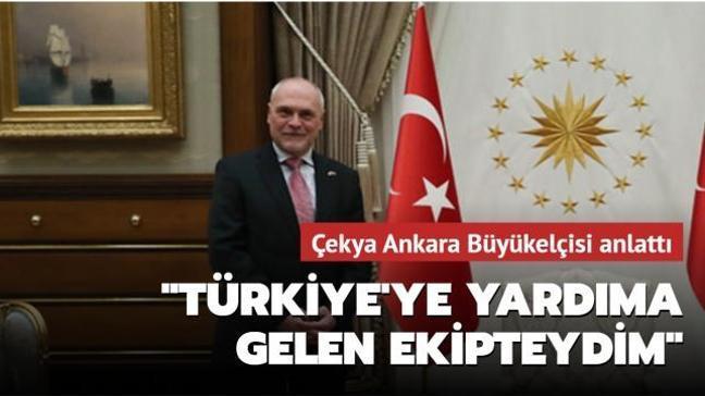 Çekya Ankara Büyükelçisi anlattı: 1999'daki depremde yardıma gelen ekip içerisindeydim