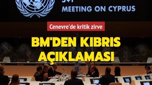 Cenevre'de kritik zirve: BM'den Kıbrıs açıklaması