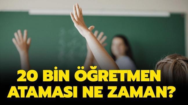 """20 bin öğretmen ataması ne zaman yapılacak"""" 20 bin öğretmen alımı sözlü sınav ne zaman"""""""
