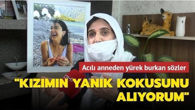 Pınar Gültekin'in annesinden yürek burkan sözler: Kızımın yanık kokusunu alıyorum