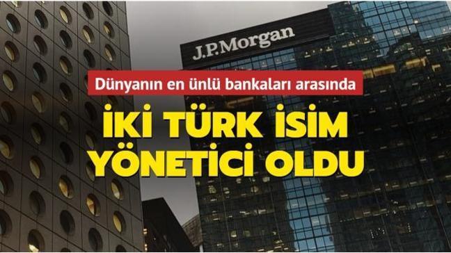 Dünyaca ünlü bankada iki Türk isim yönetici oldu