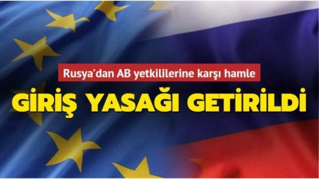 Rusya'dan AB yetkililerine karşı hamle... Giriş yasağı getirildi