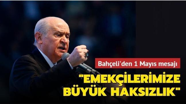 MHP Lideri Bahçeli'den 1 Mayıs mesajı