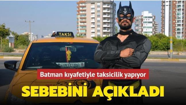 Batman kıyafetiyle taksicilik yapan vatandaş amacının müşterilerin yüzünü güldürebilmek olduğunu söyledi