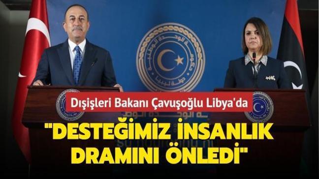 """Dışişleri Bakanı Çavuşoğlu Libya'da... """"Verdiğimiz destek insanlık dramını önledi"""""""