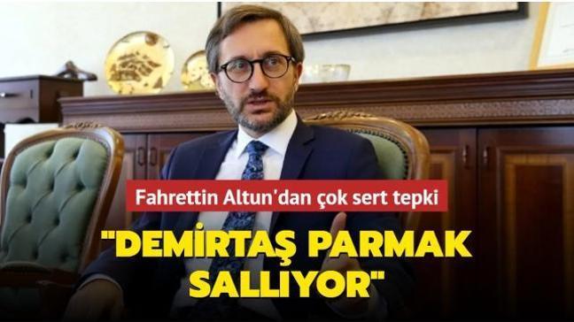 """Fahrettin Altun'dan Demirtaş'a: """"Kuklası olduğu PKK'dan emir almış"""""""