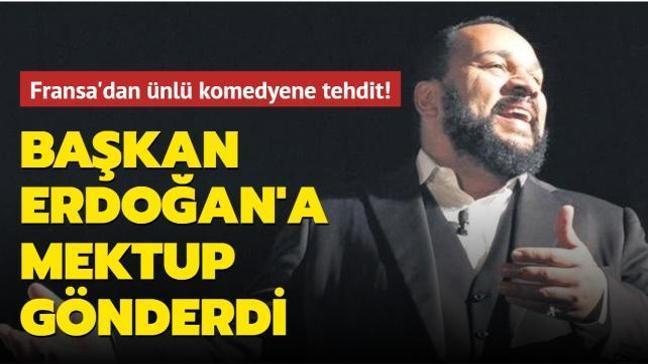 Fransız komedyen M'bala'dan Başkan Erdoğan'a açık mektup: Burada kendimi güvende hissetmiyorum
