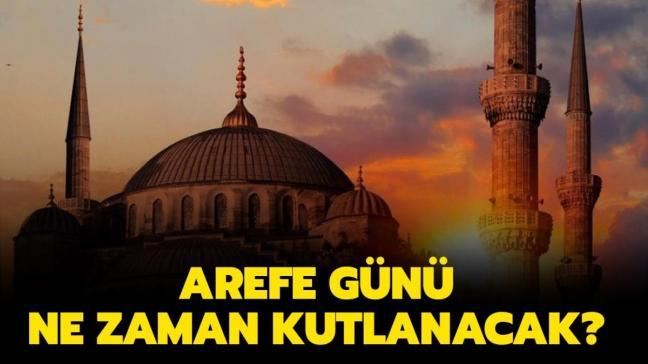 """Bu yıl Arefe (Arife) ne zaman, hangi gün"""" Arefe gününün anlam ve önemi nedir"""""""