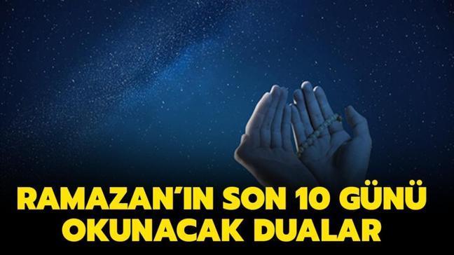 """Ramazan'ın son 10 günü okunacak dualar hangileri"""" Ramazan ayının son 10 gününde çekilecek zikirler ve tesbihler neler"""""""