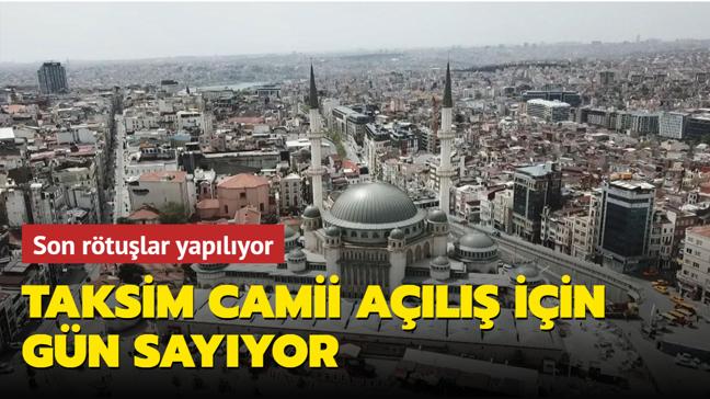 Taksim Camii açılış için gün sayıyor