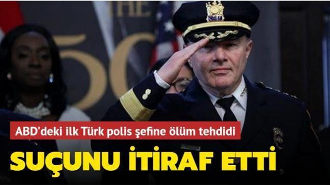 ABD'deki ilk Türk polis şefine ölüm tehdidi: Suçunu itiraf etti