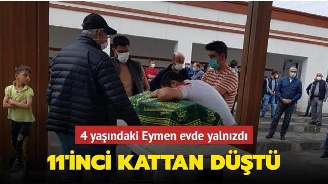 Minik Eymen 11'inci kattan düşerek hayatını kaybetti