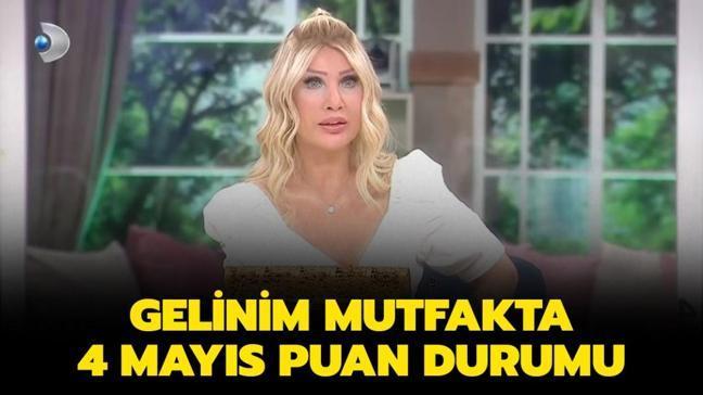 "Gelinim Mutfakta 4 Mayıs gün birincisi kim seçildi"" Gelinim Mutfakta 4 Mayıs puan durumu!"