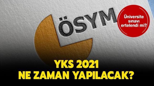 """Üniversite sınavı ne zaman yapılacak"""" YKS 2021 iptal mi edildi, ertelendi mi"""""""