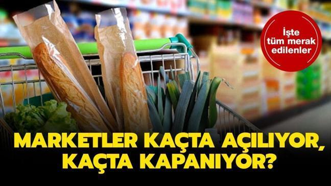 """Yasakta marketler saat kaçta açılıyor"""" Hafta içi marketler saat kaçta kapanıyor"""""""