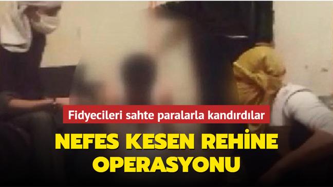 İstanbul'da nefes kesen rehine operasyonu! Fidyecileri sahte paralarla kandırdılar