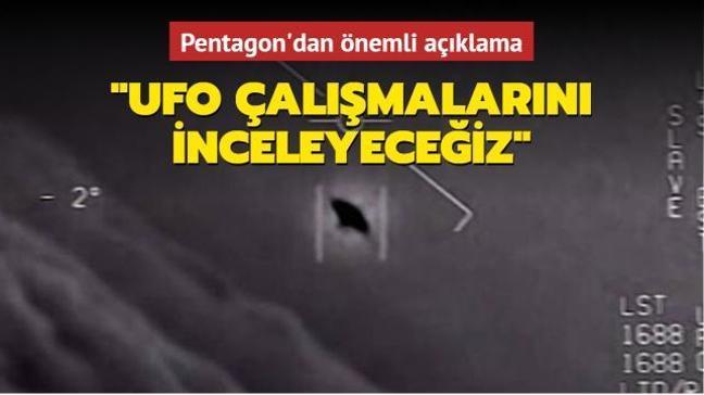 """Pentagon'dan önemli açıklama: """"UFO çalışmalarını inceleyeceğiz"""""""